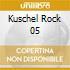KUSCHEL ROCK 05