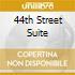 44TH STREET SUITE