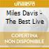 Miles Davis - The Best Live