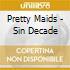 Pretty Maids - Sin Decade