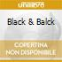 BLACK & BALCK