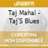 Taj Mahal - Taj'S Blues