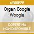 ORGAN BOOGIE WOOGIE