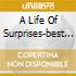 A LIFE OF SURPRISES-BEST OF