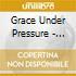 Grace Under Pressure - Amazing Grace