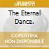 THE ETERNAL DANCE.
