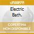ELECTRIC BATH.