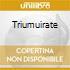 TRIUMUIRATE