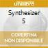 SYNTHESIZER 5