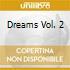 DREAMS VOL. 2