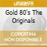 GOLD 80'S THE ORIGINALS