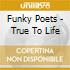 Funky Poets - True To Life