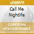 CALL ME NIGHTLIFE