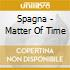 Spagna - Matter Of Time