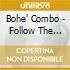 Bohe' Combo - Follow The Trace