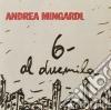 Andrea Mingardi - 6 Al Duemila