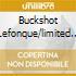 BUCKSHOT LEFONQUE/LIMITED ED.
