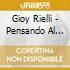 Gioy Rielli - Pensando Al Futuro