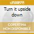 Turn it upside down