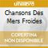 CHANSONS DES MERS FROIDES