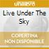 LIVE UNDER THE SKY