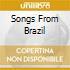 SONGS FROM BRAZIL