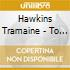 Hawkins Tramaine - To A Higher Place