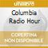 COLUMBIA RADIO HOUR
