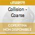 Collision - Coarse