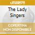 THE LADY SINGERS