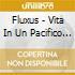 Fluxus - Vita In Un Pacifico Nuovo Mondo