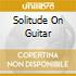 SOLITUDE ON GUITAR