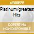 PLATINUM/GREATEST HITS
