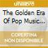 THE GOLDEN ERA OF POP MUSIC VOL.1