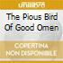 THE PIOUS BIRD OF GOOD OMEN
