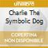 CHARLIE THE SYMBOLIC DOG