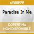 PARADISE IN ME