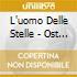 L'UOMO DELLE STELLE - OST -