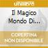 IL MAGICO MONDO DI DISNEY