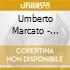 Umberto Marcato - Cominciamo Ad Amarci