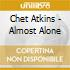 Chet Atkins - Almost Alone