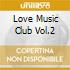LOVE MUSIC CLUB VOL.2