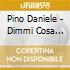 Pino Daniele - Dimmi Cosa Succede Sulla Terra