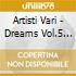 DREAMS VOL.5(SOGNI D'AUTORE)