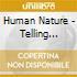 Human Nature - Telling Everybody