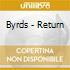 Byrds - Return