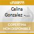Celina Gonzalez - Queen Of Cuban Folk