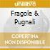 FRAGOLE & PUGNALI