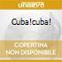 CUBA!CUBA!