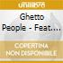 Ghetto People - Feat. L-Viz